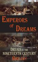 Emperors of Dreams: Drugs in the Nineteenth Century (Paperback)