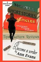 Become a Writer: A Step by Step Guide (Paperback)