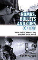 Bullets, Bombs and Cups of Tea