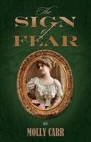 The Sign of Fear: The Adventures of Mrs. Watson with a Supporting Cast Including Sherlock Holmes, Dr. Watson and Moriarty (Paperback)