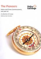 The The Pioneers: Police and Crime Commissioners, One Year on (Paperback)
