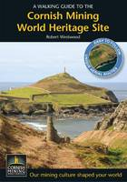 A Walking Guide to the Cornish Mining World Heritage Site (Paperback)