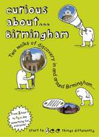 Curious About... Birmingham 2018: Two Walks of Discovery in and Around Birmingham... (Paperback)