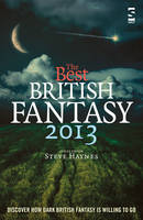 The Best British Fantasy 2013 - Best British Fantasy (Paperback)