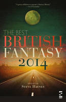 The Best British Fantasy 2014 - Best British Fantasy (Paperback)