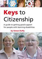 Keys to Citizenship: A Guide to Getting Good Support for People with Learning Disabilities (Paperback)