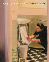 Caroline Walker: Women's Work (Paperback)