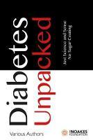 Diabetes Unpacked: Just Science and Sense. No Sugar Coating (Paperback)