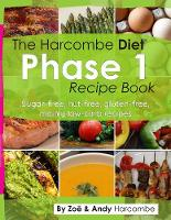 The Harcombe Diet Phase 1 Recipe Book: Sugar-free, nut-free, gluten-free, mainly low carb recipes (Paperback)