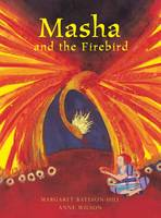 Masha and the Firebird: A Russian Tale - Tales from Around the World 2 (Hardback)