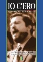 Io C'ero - In Memoria di Roberto Miranda (Paperback)