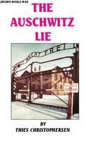 The Auschwitz Lie