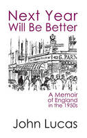 Next Year Will be Better: A Memoir of England in the 1950s (Paperback)