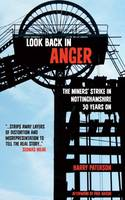 Look Back in Anger: The Miners' Strike in Nottinghamshire 30 Years on
