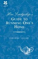 Her Ladyship's Guide to Running One's Home - Ladyship's Guides (Hardback)