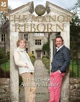 The Manor Reborn: The transformation of Avebury Manor (Hardback)