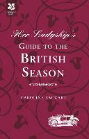 Her Ladyship's Guide to the British Season: The essential practical and etiquette guide - National Trust History & Heritage (Hardback)