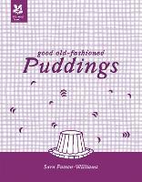 Good Old-Fashioned Puddings: New Edition - National Trust Food (Hardback)