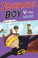 Squirrel Boy vs the Wasp - Squirrel Boy 3 (Paperback)