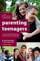 The Parenting Teenagers Course Leaders' Guide - The Parenting Teenagers Course (Paperback)
