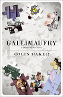Gallimaufry: A Collection of Short Stories (Paperback)
