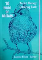 10 Birds of Britain: An Art Therapy Colouring Book