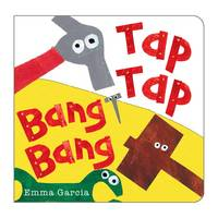 Tap Tap Bang Bang (Board book)