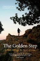The Golden Step: A Walk Through the Heart of Crete (Paperback)