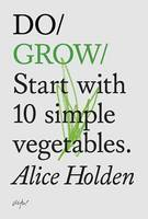 Do Grow: Start With 10 Simple Vegetables. (Paperback)