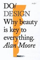 Do Design: Why Beauty is Key to Everything (Paperback)