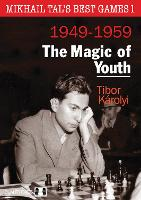 Mikhail Tals Best Games 1: The Magic of Youth 1949-1959