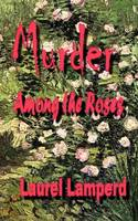Murder Among the Roses (Paperback)