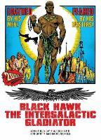 Black Hawk: The Intergalactic Gladiator (Paperback)
