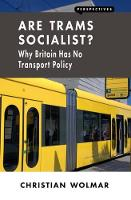 Are Trams Socialist?: Why Britain Has No Transport Policy - Perspectives (Paperback)