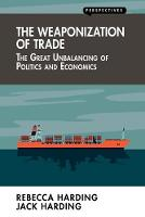 The Weaponization of Trade