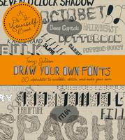 Draw Your Own Fonts: 30 alphabets to scribble, sketch, and make your own! (Paperback)