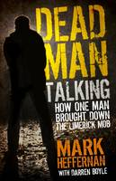 Dead Man Talking: How One Man Brought Down the Limerick Mob (Paperback)