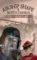 Airship Shape & Bristol Fashion (Paperback)