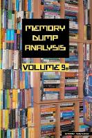 Memory Dump Analysis Anthology: Volume 9B