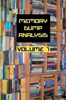 Memory Dump Analysis Anthology: Volume 7 (Paperback)