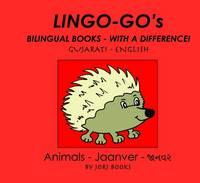Lingo-go's Bilingual Books: Gujarati - English: Animals - Lingo-go's: Bilingual Books - with a Difference (Spiral bound)