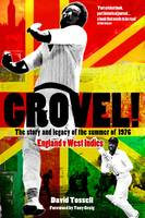 Grovel!: The Story and Legacy of the Summer of 1976 (Paperback)