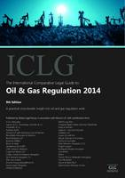 The International Comparative Legal Guide to: Oil & Gas Regulation 2014 - The International Comparative Legal Guide Series (Paperback)