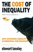 The Cost of Inequality: Why Economic Equality is Essential for Recovery (Paperback)