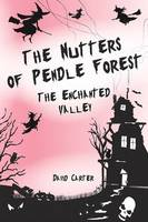 The Nutters of Pendle Forest: The Enchanted Valley (Paperback)