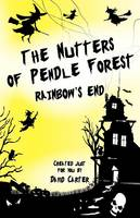 The Nutters of Pendle Forest: Bk. 2: Rainbows End (Paperback)