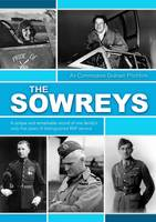 The Sowreys: A Unique and Remarkable Record of One Family's Sixty-five Years of Distinguished Service (Hardback)