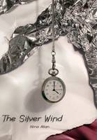 The Silver Wind: Four Stories of Time Disrupted (Hardback)