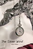 The Silver Wind: Four Stories of Time Disrupted (Paperback) (Paperback)