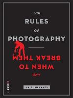 The Rules of Photography and When to Break Them (Paperback)